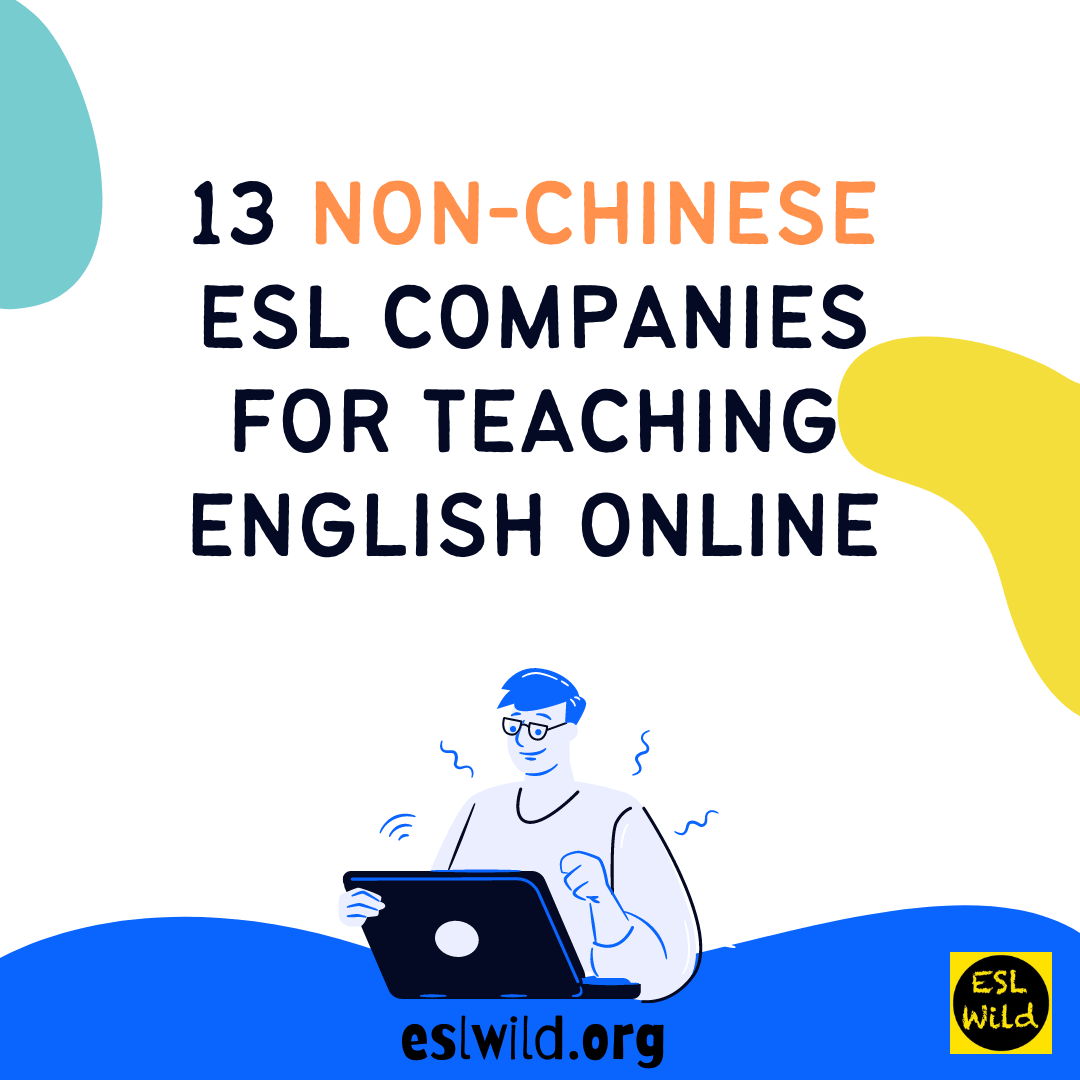 13 Non-Chinese ESL Companies for Teaching English Online