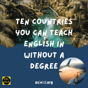 Ten Countries You Can Teach English in Without A Degree